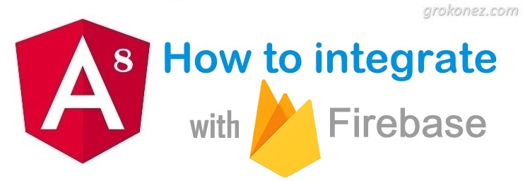 Angular 8 Firebase tutorial: Integrate Firebase into Angular 8 App with @angular/fire