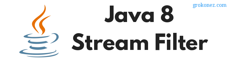 Java – How to use Stream Filter in Java 8 with List & Array Examples