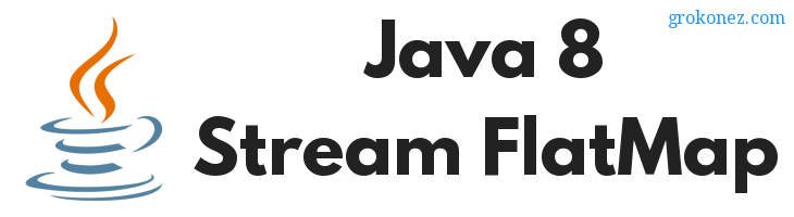How to use Java 8 Stream FlatMap Examples with List, Array