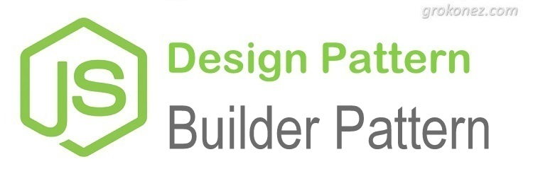 How to implement Builder Pattern in Node.js