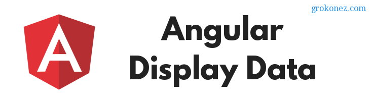 Display Data in Angular (6,7,8) Tutorial with Examples