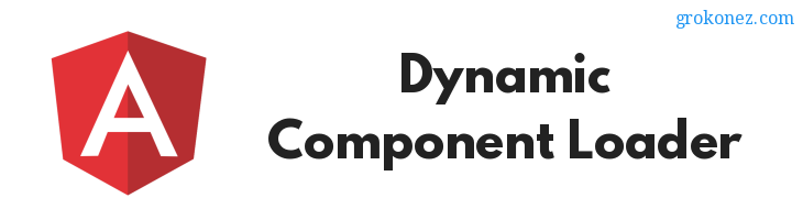 Angular Dynamic Component Loader Tutorial with Examples