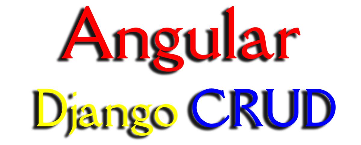Angular 9 + Django + MySQL CRUD Example – Client Implementation